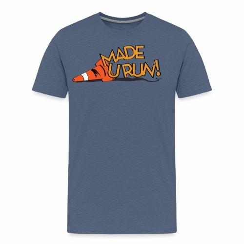 Made you run - Men's Premium T-Shirt
