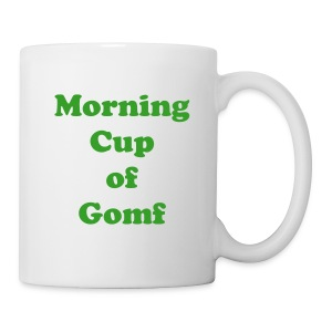 Morning Cup of Gomf Mug - Coffee/Tea Mug