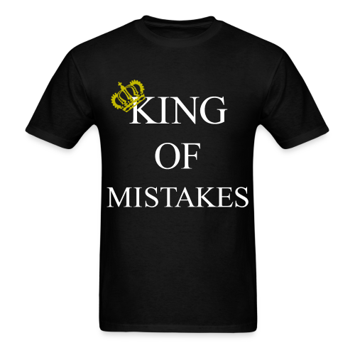 Corrupt Nation King of Mistakes T-Shirt - Men's T-Shirt