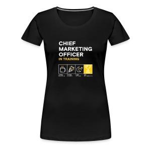 Women's: Chief Marketing Officer in Training - Women's Premium T-Shirt