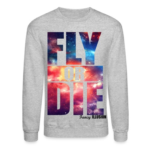 Fly or Die - Crewneck Sweatshirt
