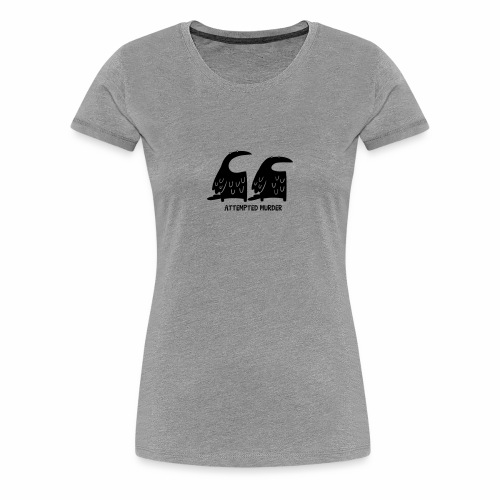 Attempted Murder - Women's Tee - Women's Premium T-Shirt