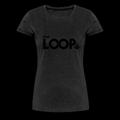 the LOOP Women's - Women's Premium T-Shirt