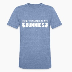 STOP STARING AT MY BUNNIES T-Shirts