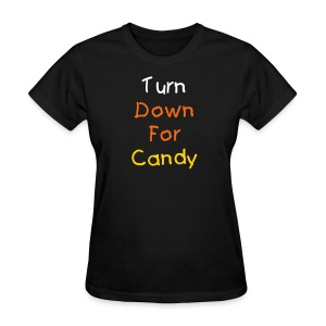 Turn Down For Woman - Women's T-Shirt