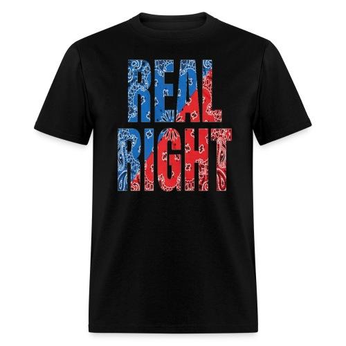 REAL RIGHT TSHIRT - Men's T-Shirt