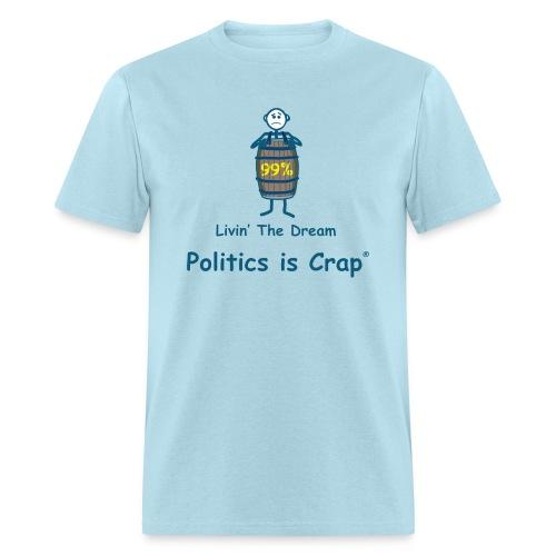 Livin The Dream - Men's T-Shirt