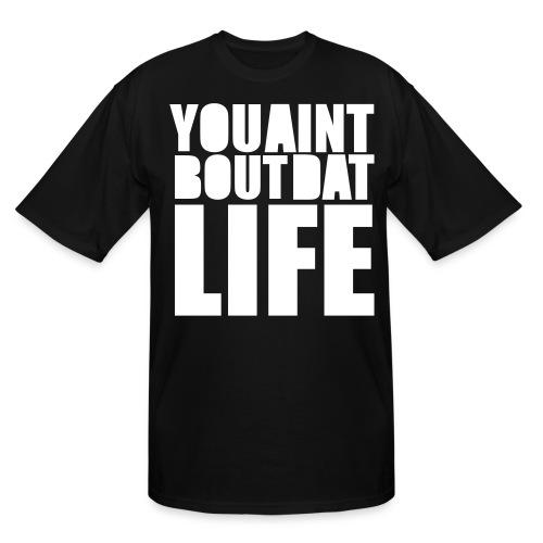 About Dat Life - Men's Tall T-Shirt