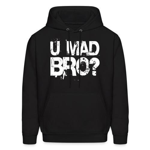 U MAD BRO? - Men's Hoodie