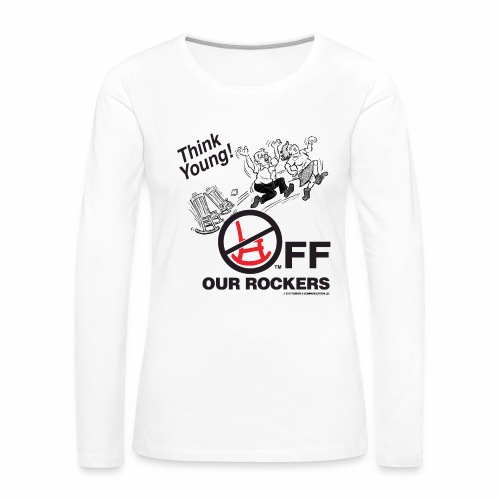 Women's Premium Long Sleeve T-Shirt - Off Our Rockers design printed on white long-sleeved shirt