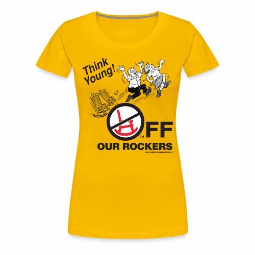 Women's Premium T-Shirt - Off Our Rockers,Cartoons for Seniors