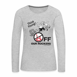Off Our Rockers design printed on grey long-sleeved shirt - Women's Premium Long Sleeve T-Shirt