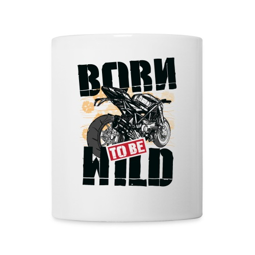 Born to be Wild - Mug - Coffee/Tea Mug