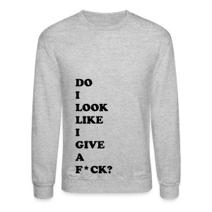 DO I LOOK LIKE I... - BLACK FLEX/COOPER BLACK FONT - Crewneck Sweatshirt