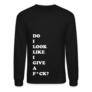 DO I LOOK LIKE I... - WHITE FLEX/COOPER BLACK FONT - Crewneck Sweatshirt