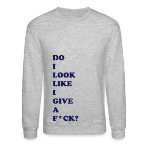 DO I LOOK LIKE I... - NAVY FLEX/COOPER BLACK FONT - Crewneck Sweatshirt