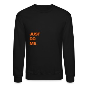 JUST DO ME - ORANGE FLEX/EUROSTILE FONT - Crewneck Sweatshirt