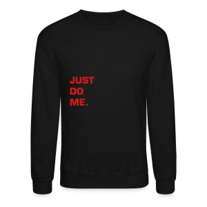 JUST DO ME - RED FLEX/EUROSTILE FONT - Crewneck Sweatshirt