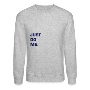 JUST DO ME - NAVY FLEX/EUROSTILE FONT - Crewneck Sweatshirt