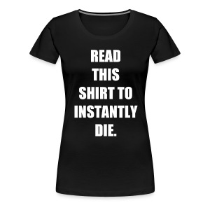 Instant Death - Women's Premium T-Shirt