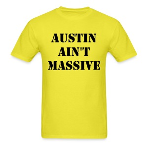Austin Ain't Massive - Men's T-Shirt