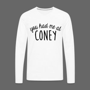 You Had Me At Coney - Men's Premium Long Sleeve T-Shirt