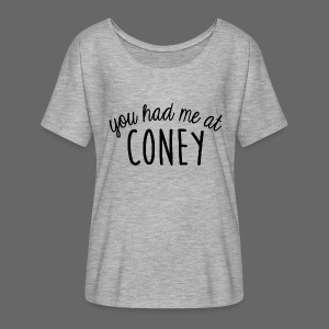 You Had Me At Coney - Women's Flowy T-Shirt