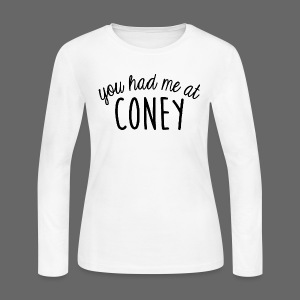 You Had Me At Coney - Women's Long Sleeve Jersey T-Shirt