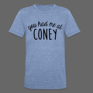 You Had Me At Coney - Unisex Tri-Blend T-Shirt by American Apparel