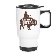 Mugs & Drinkware ~ Travel Mug ~ Guy on a Buffalo