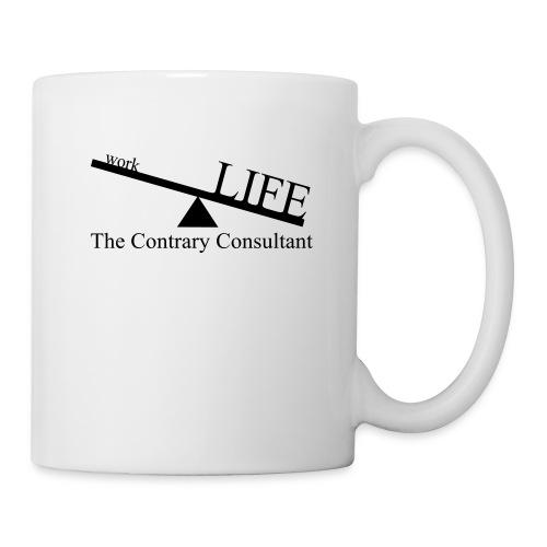 We believe in a healthy LIFE / work balance! - Coffee/Tea Mug