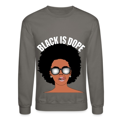 Black IS Dope - Crewneck Sweatshirt