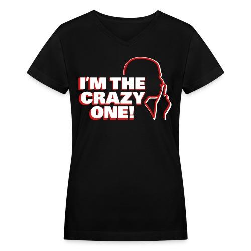 Im the crazy one - Women's V-Neck T-Shirt