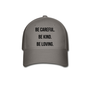 Care, kind, & loving Hat - Baseball Cap