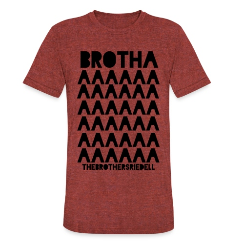 Brothaaaa (Original Color) - Unisex Tri-Blend T-Shirt