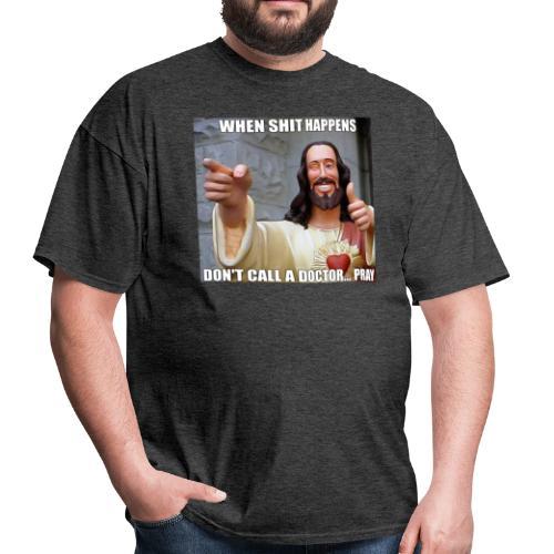 Sh*t Happens, Jesus! - Men's T-Shirt