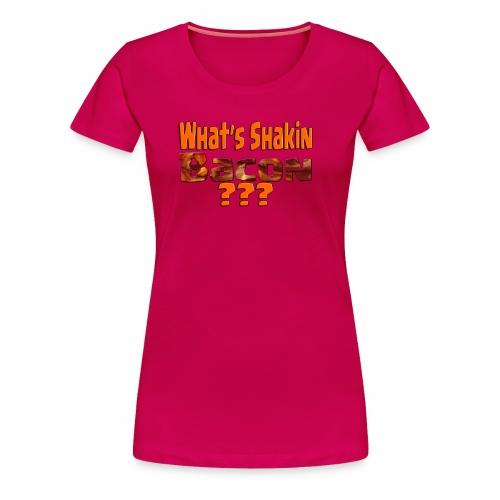 What's Shaken Bacon - Women's Premium T-Shirt - Women's Premium T-Shirt