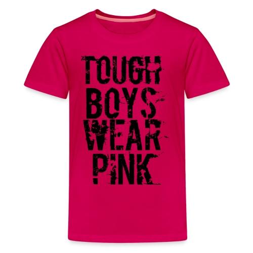 Tough Boys Wear Pink - Kids' Premium T-Shirt