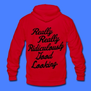 Really Really Ridiculously Good Looking - Unisex Fleece Zip Hoodie by American Apparel