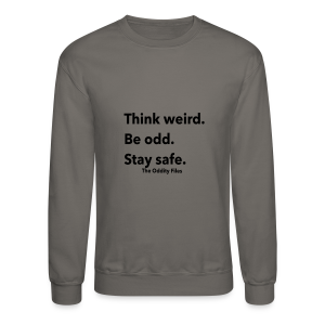 Think Weird Mens & Womens - Crewneck Sweatshirt