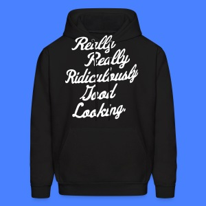 Really Really Ridiculously Good Looking - Men's Hoodie