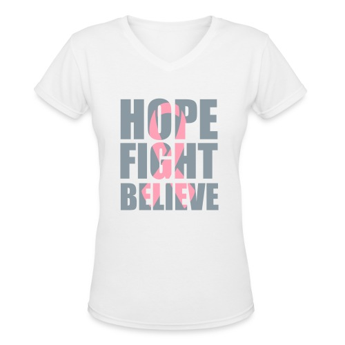 Hope Fight Believe pink ribbon women's v-neck tshirt - Women's V-Neck T-Shirt