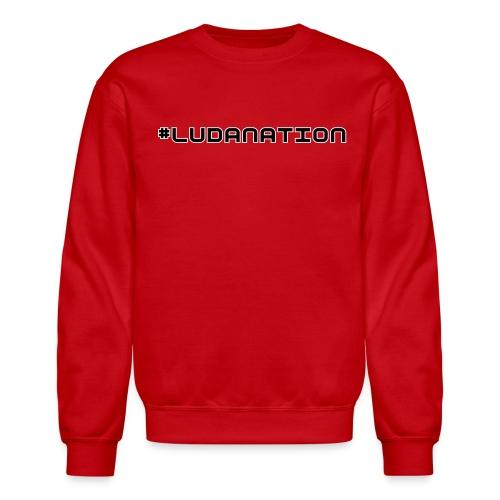 #Ludanation  - Crewneck Sweatshirt