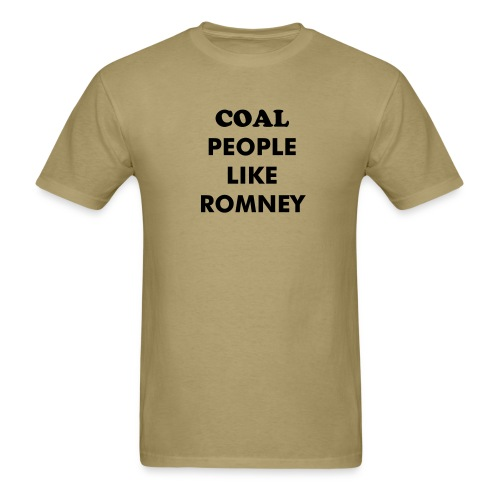 Coal people like Romney - Men's T-Shirt