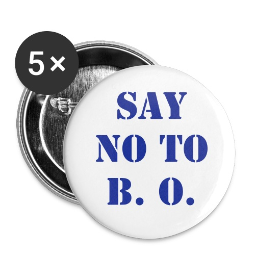 Say no to B. O.  - Large Buttons