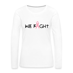 Women's We Fight 4HER White Breast Cancer Long Sleeve Shirt - Women's Premium Long Sleeve T-Shirt