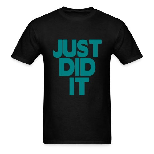 Just did it - Men's T-Shirt
