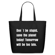 Bags & backpacks ~ Eco-Friendly Cotton Tote ~ Save the planet bag