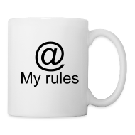 Mugs & Drinkware ~ Coffee/Tea Mug ~ My rules @ mug
