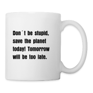 Mugs & Drinkware ~ Coffee/Tea Mug ~ Save the planet